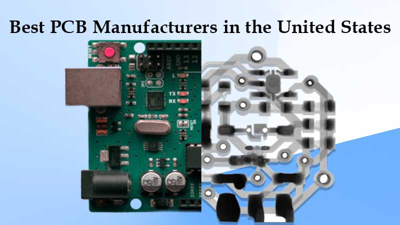 Ranking of the Ten Best PCB Manufacturers in the United States