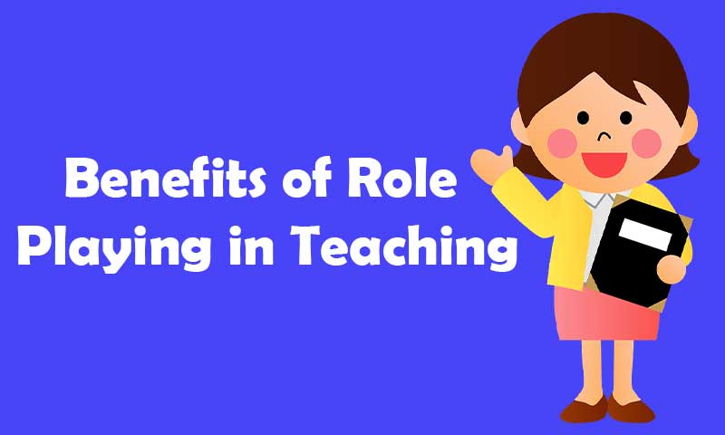 What are the Benefits of Using Role Play in Teaching?