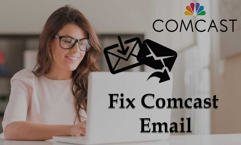 Best 9 Ways to fix Comcast email sending and receiving issues